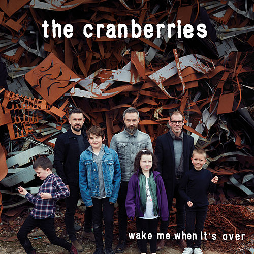 Wake Me When It's Over (Edit) de The Cranberries