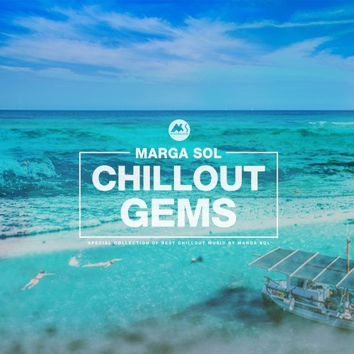 Chillout Gems (Best Of Chillout Music by Marga Sol) by Marga Sol