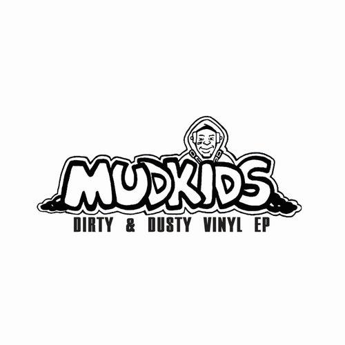 Dirty & Dusty Vinyl EP von Mudkids