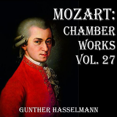 Mozart: Chamber Works Vol. 27 by Gunther Hasselmann