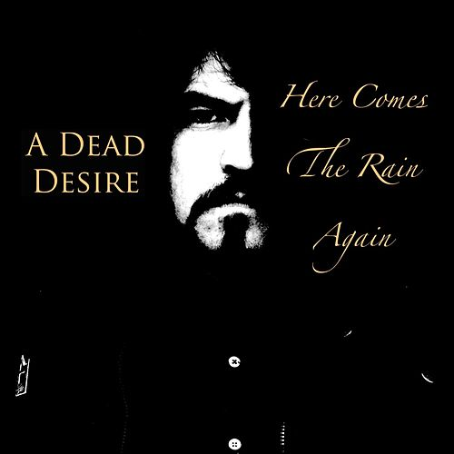 Here Comes the Rain Again von A Dead Desire