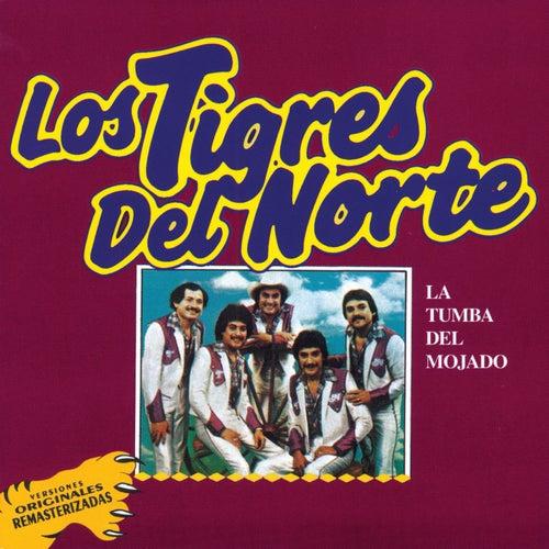 La Tumba Del Mojado (Versiones Originales Remasterizadas) de Los Tigres del Norte