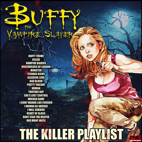Buffy The Vampire Slayer - The Killer Playlist de Various Artists