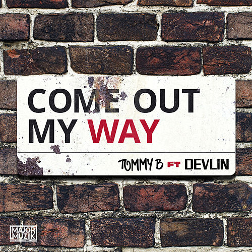 Come Out My Way de TommyB