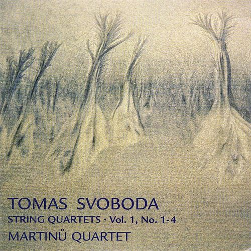Tomas Svoboda: String Quartets, Vol. 1: No. 1 - 4 by Tomas Svoboda