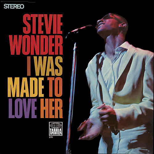 I Was Made To Love Her by Stevie Wonder