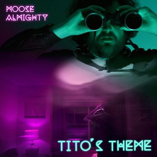Tito's Theme by Moose Almighty