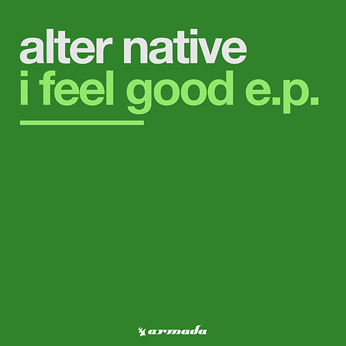 I Feel Good E.P. von Alternative