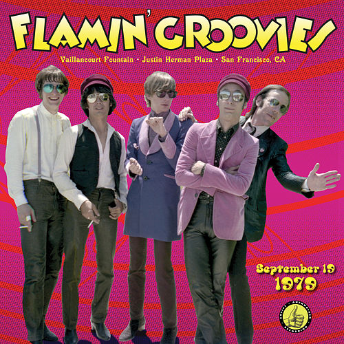 Live From The Vaillancourt Fountains: 9/19/79 by The Flamin' Groovies