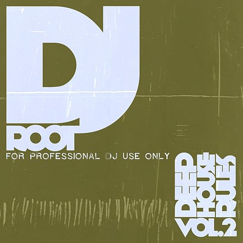 Dj Root - Deephouse Rules, Vol. 2 by Various Artists