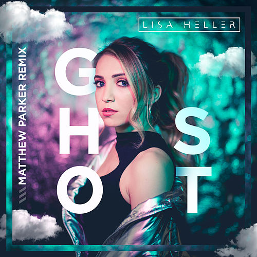 Ghost (Matthew Parker Remix) de Lisa Heller