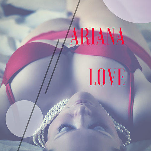 Ariana Love by Kyle Lovett