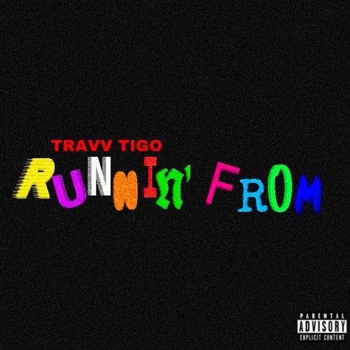 Runnin' From von Travv Tigo