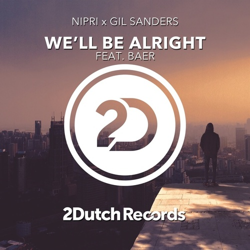 We'll Be Alright von Nipri