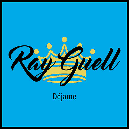 Déjame von Ray Guell