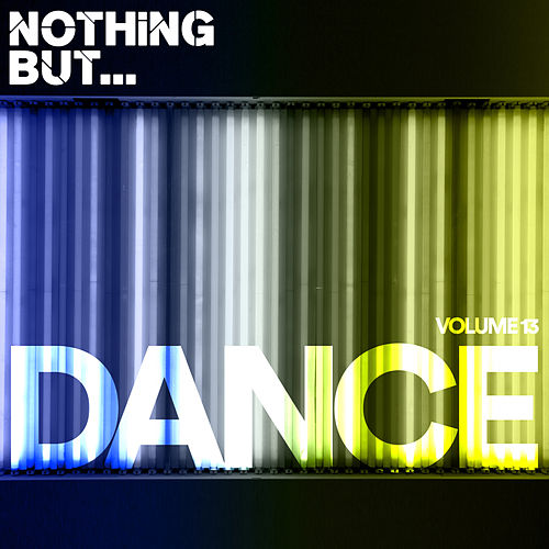 Nothing But... Dance, Vol. 13 - EP by Various Artists