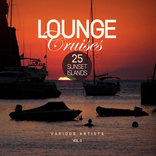 Lounge Cruises, Vol. 3 (25 Sunset Islands) - EP von Various Artists