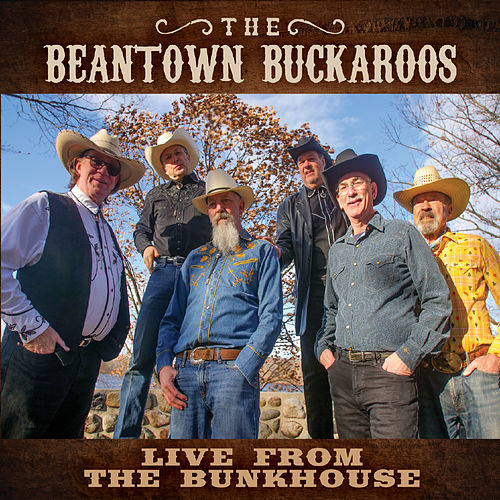 Live from the Bunkhouse by Beantown Buckaroos
