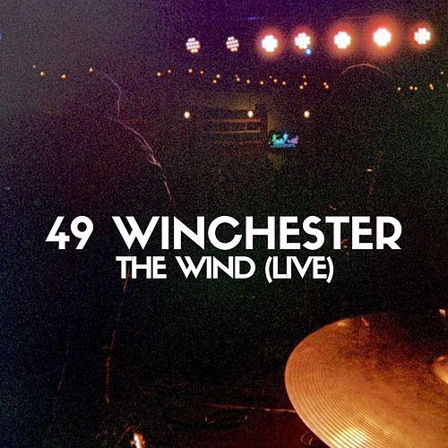 The Wind (Live) by 49 Winchester