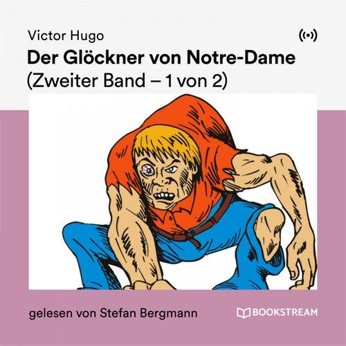 Der Glöckner von Notre-Dame (Zweiter Band - 1 von 2) von Victor Hugo