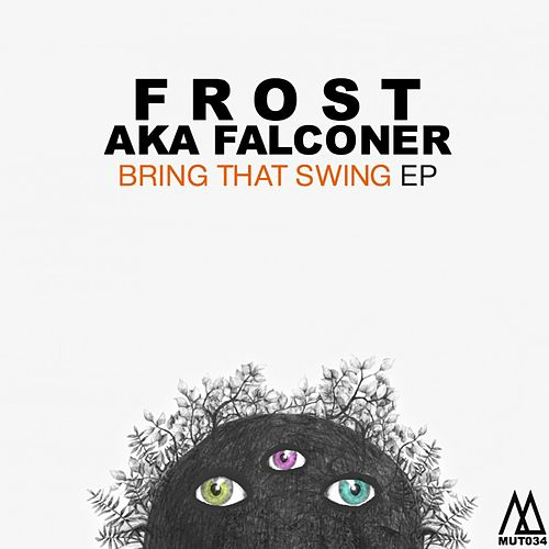 Bring That Swing by Frost