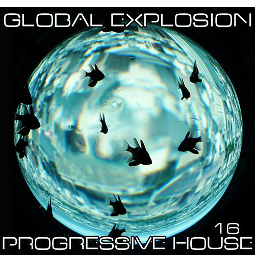 Global Explosion : Progressive House 16 de Various Artists