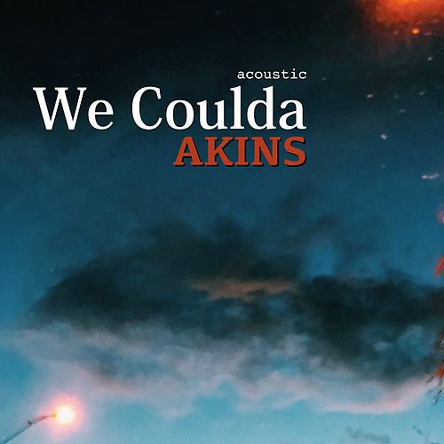 We Coulda by The Akins