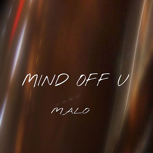 Mind off U by Malo
