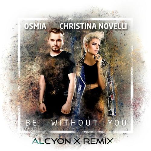 Be Without You (Alcyon X Remix) van Osmia