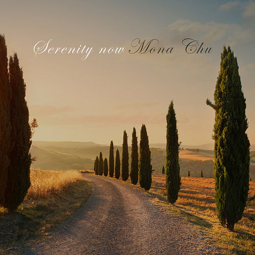 Serenity Now by Mona Chu