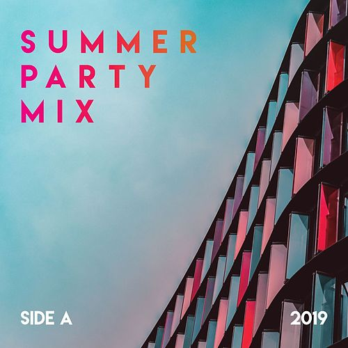 Summer Party Mix (Side A, 2019) by Various Artists