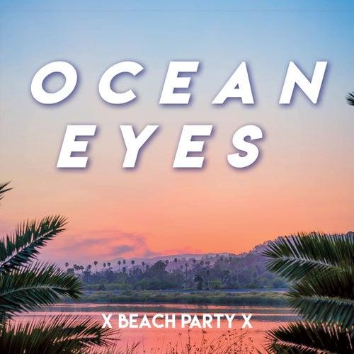 Ocean Eyes x Beach Party by Various Artists