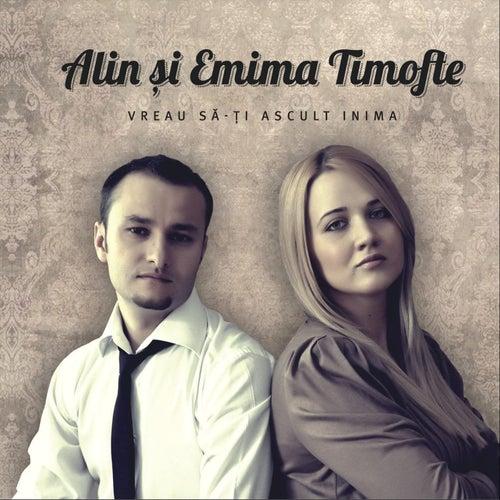 Vreau Sa-Ti Ascult Inima de Alin Si Emima Timofte