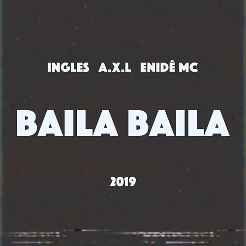 Baila Baila by Ingles