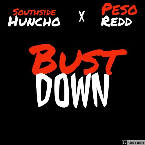 Bust Down by Southside Huncho