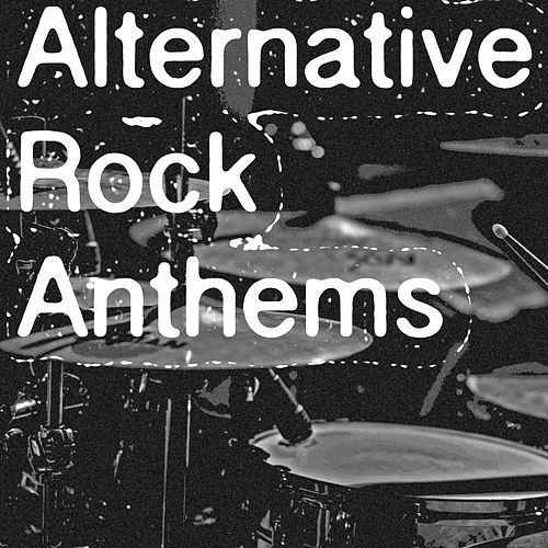 Alternative Rock Anthems von Various Artists