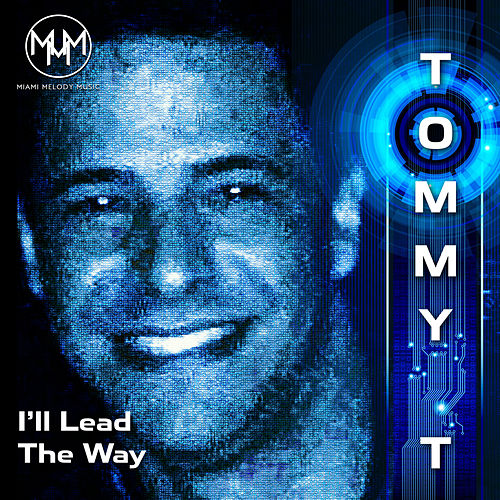 I'll Lead the Way by Tommy T