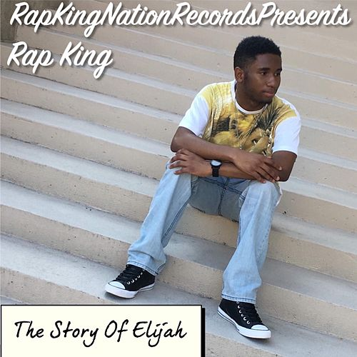 The Story of Elijah von Rap King