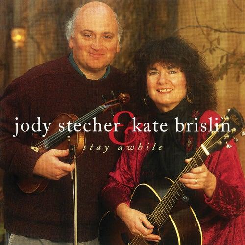 Stay Awhile von Jody Stecher & Kate Brislin