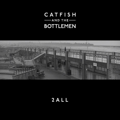 2all van Catfish and the Bottlemen