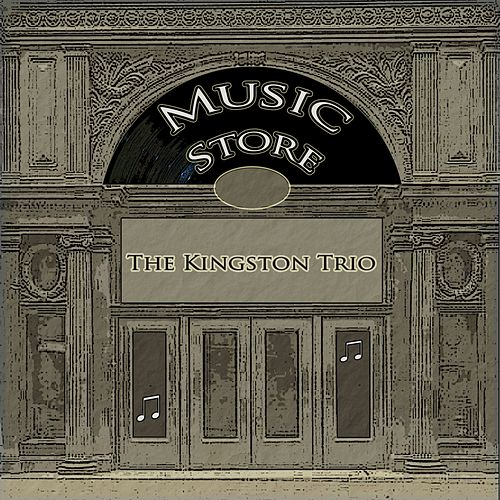 Music Store by The Kingston Trio