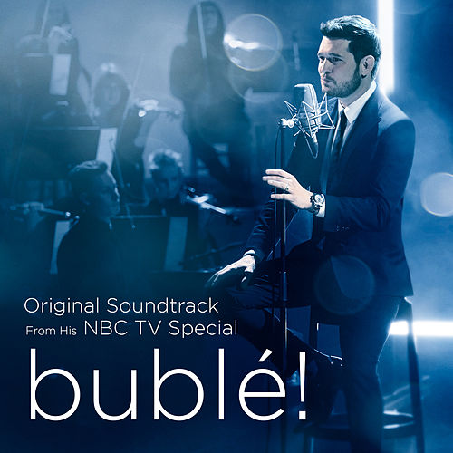 bublé! (Original Soundtrack from his NBC TV Special) by Michael Bublé