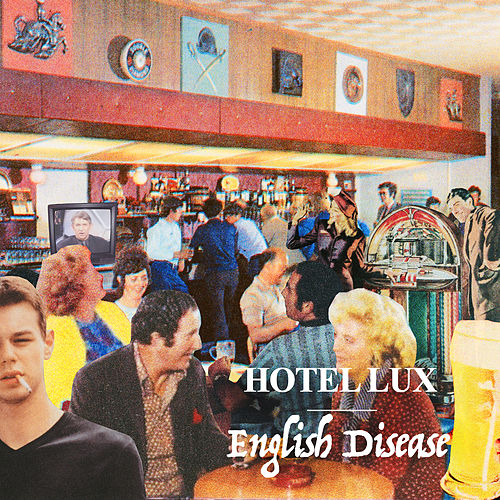 English Disease de Hotel Lux