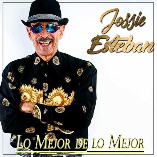 Lo Mejor de Lo Mejor de Jossie Esteban
