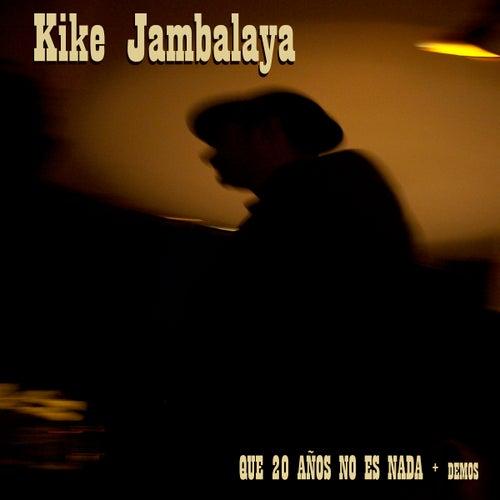 Que 20 Años No Es Nada de Kike Jambalaya