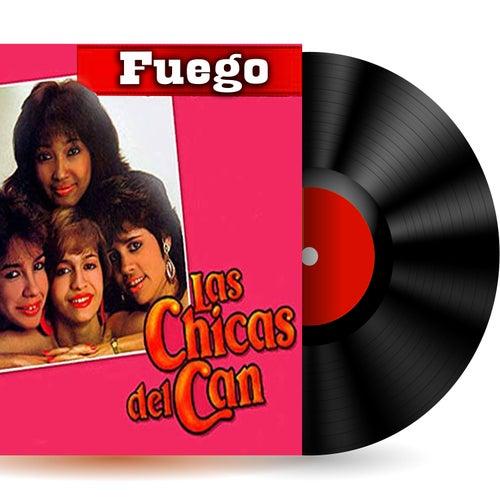 Fuego de Las Chicas Del Can