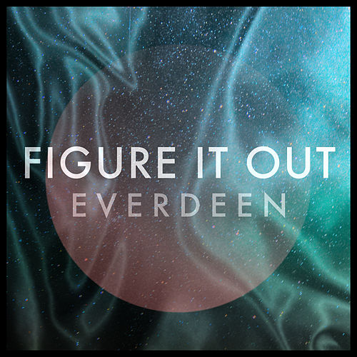 Figure It Out by Everdeen