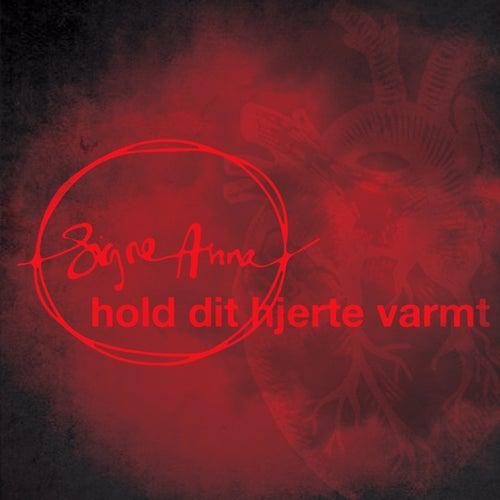 Hold Dit Hjerte Varmt by Signe Anna