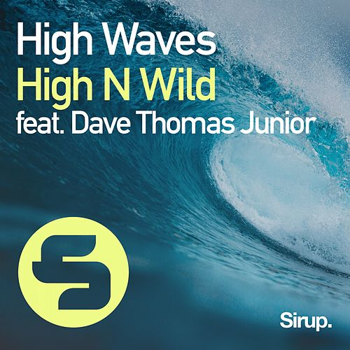 High Waves von High N Wild