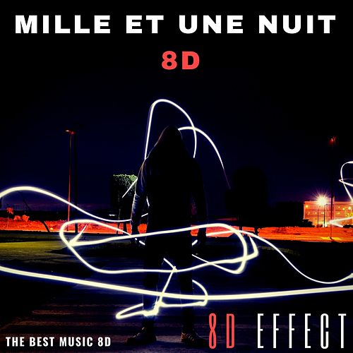 Mille et une nuit 8D (The Best Music 8d) von 8d Effect